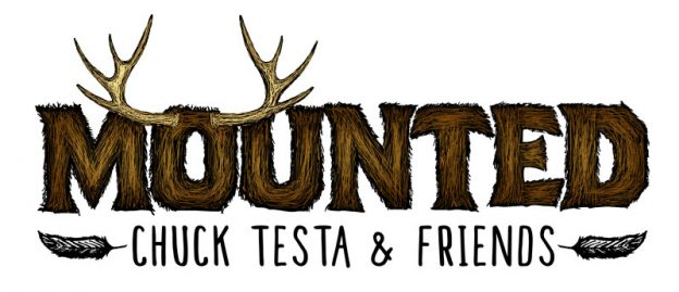 Mounted with Chuck Testa and Friends | Carbon Media